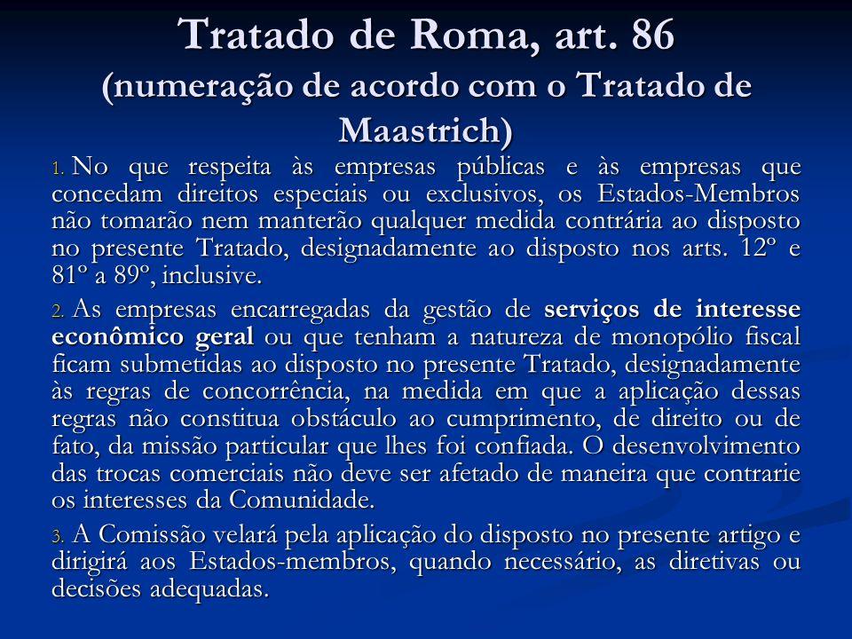 Tratado de Roma, art. 86 (numeração de acordo com o Tratado de Maastrich)