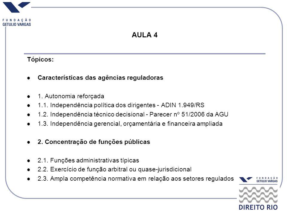 AULA 4 Tópicos: Características das agências reguladoras