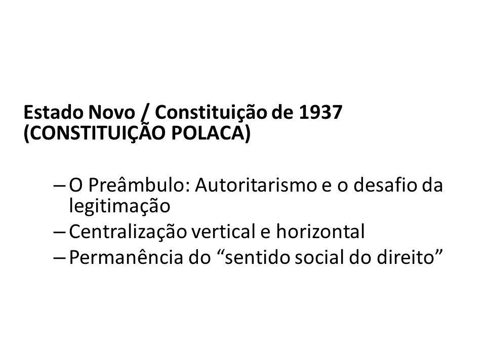 Estado Novo / Constituição de 1937 (CONSTITUIÇÃO POLACA)