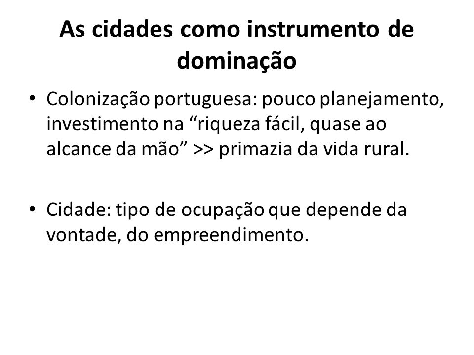 As cidades como instrumento de dominação