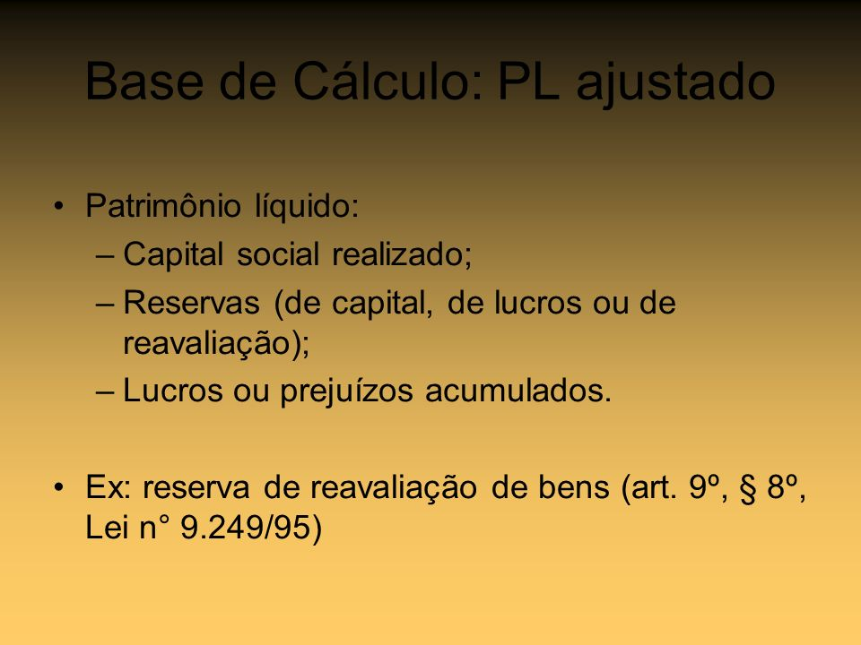 Base de Cálculo: PL ajustado