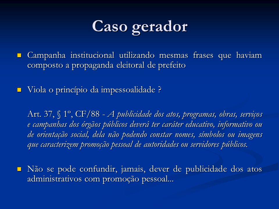 Caso gerador Campanha institucional utilizando mesmas frases que haviam composto a propaganda eleitoral de prefeito.