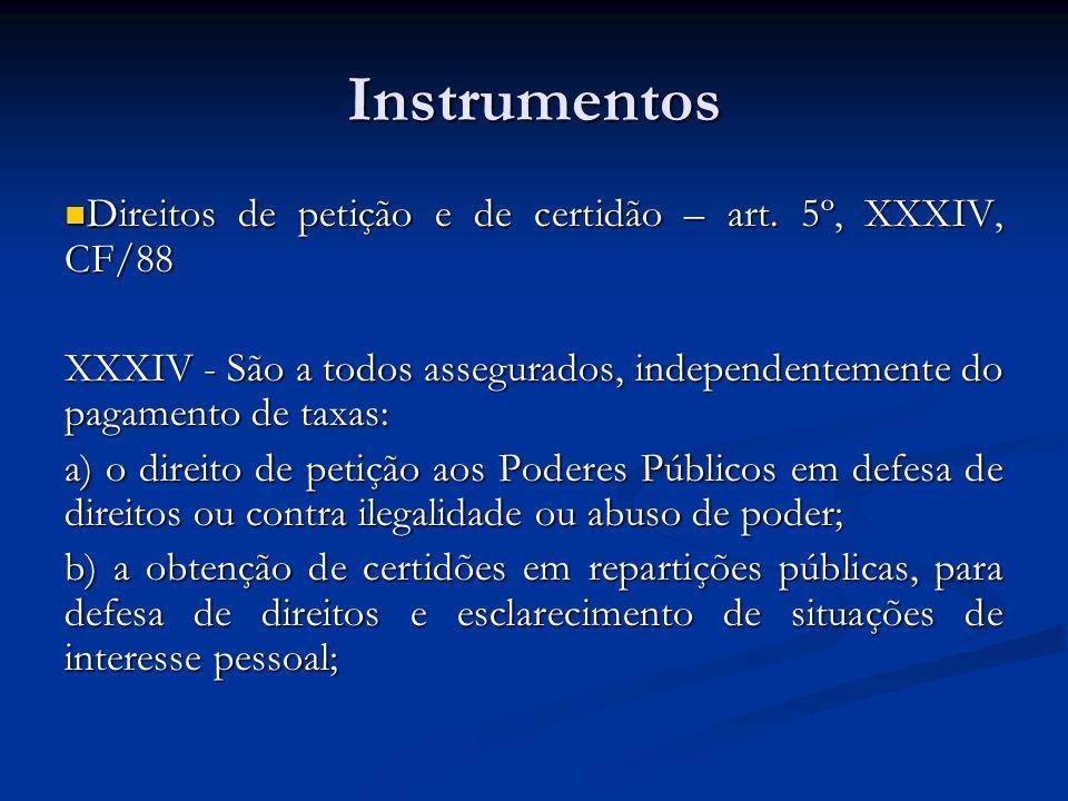 Instrumentos Direitos de petição e de certidão – art. 5º, XXXIV, CF/88