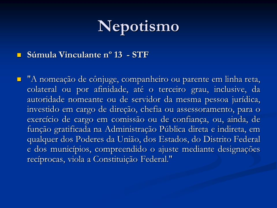 Nepotismo Súmula Vinculante nº 13 - STF