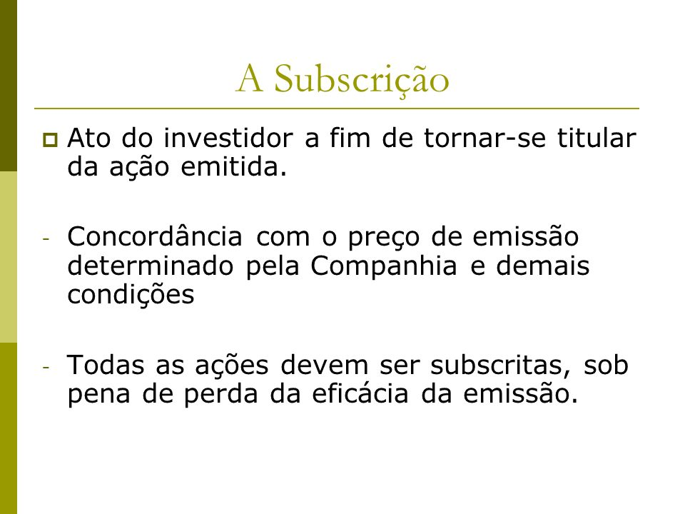 A Subscrição Ato do investidor a fim de tornar-se titular da ação emitida.