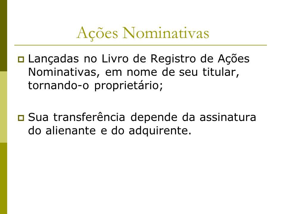 Ações Nominativas Lançadas no Livro de Registro de Ações Nominativas, em nome de seu titular, tornando-o proprietário;