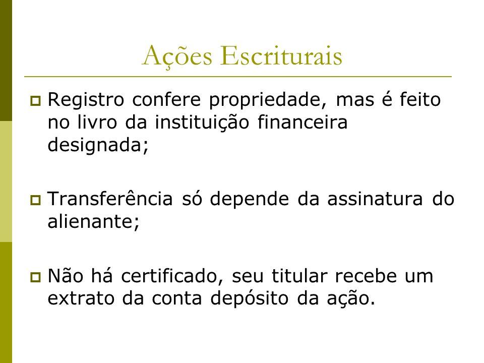 Ações Escriturais Registro confere propriedade, mas é feito no livro da instituição financeira designada;