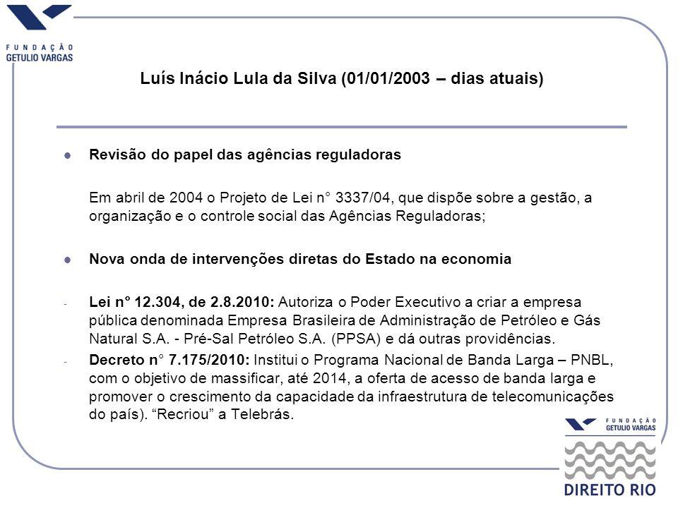 Luís Inácio Lula da Silva (01/01/2003 – dias atuais)