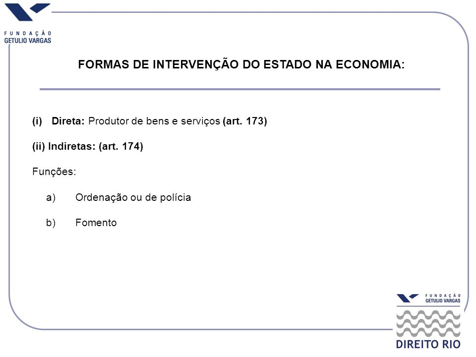 FORMAS DE INTERVENÇÃO DO ESTADO NA ECONOMIA: