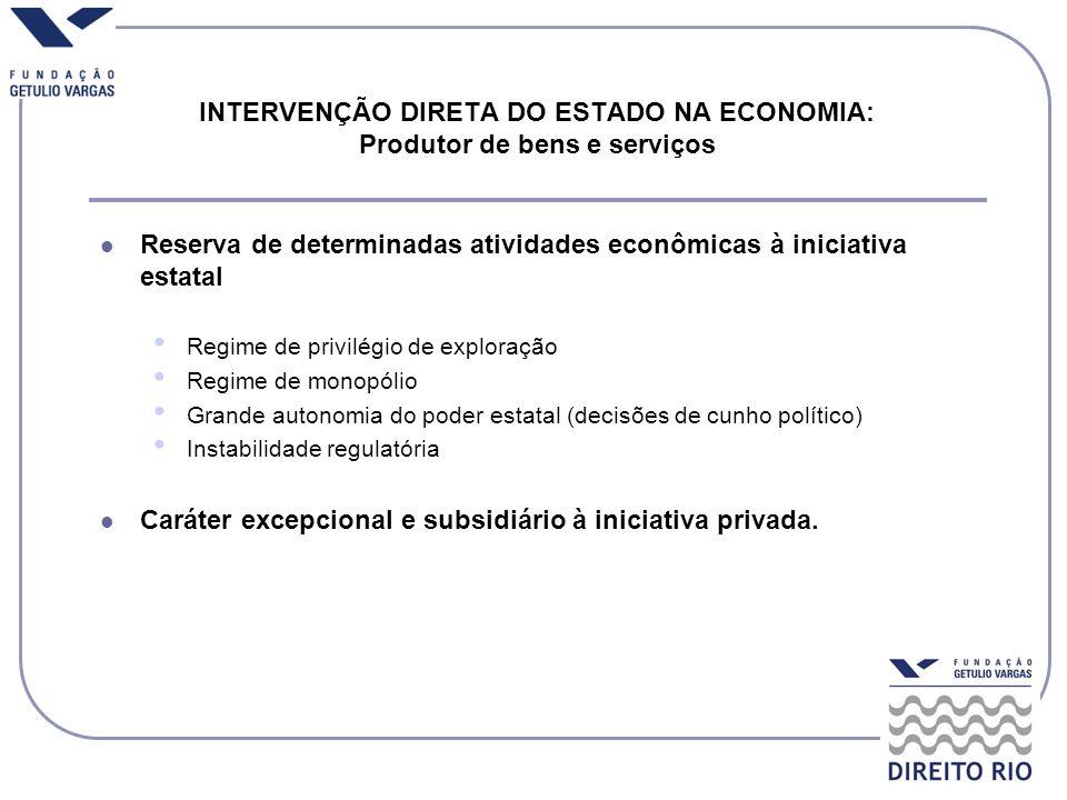 INTERVENÇÃO DIRETA DO ESTADO NA ECONOMIA: Produtor de bens e serviços