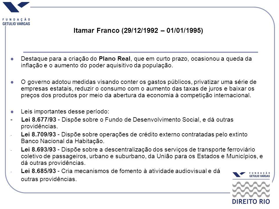 Itamar Franco (29/12/1992 – 01/01/1995)