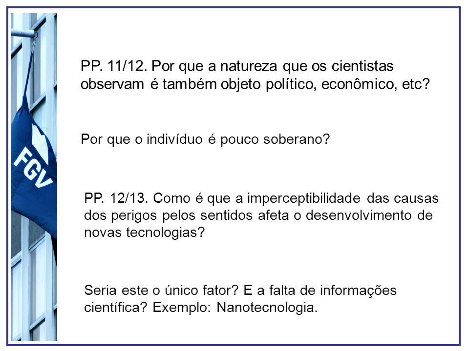 PP. 11/12. Por que a natureza que os cientistas observam é também objeto político, econômico, etc