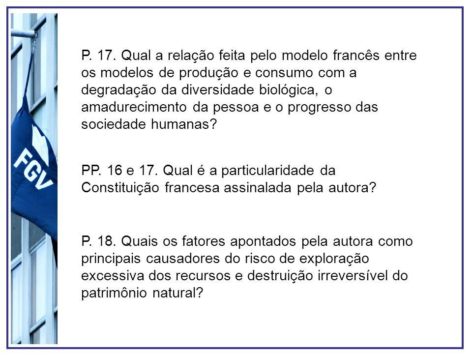P. 17. Qual a relação feita pelo modelo francês entre os modelos de produção e consumo com a degradação da diversidade biológica, o amadurecimento da pessoa e o progresso das sociedade humanas