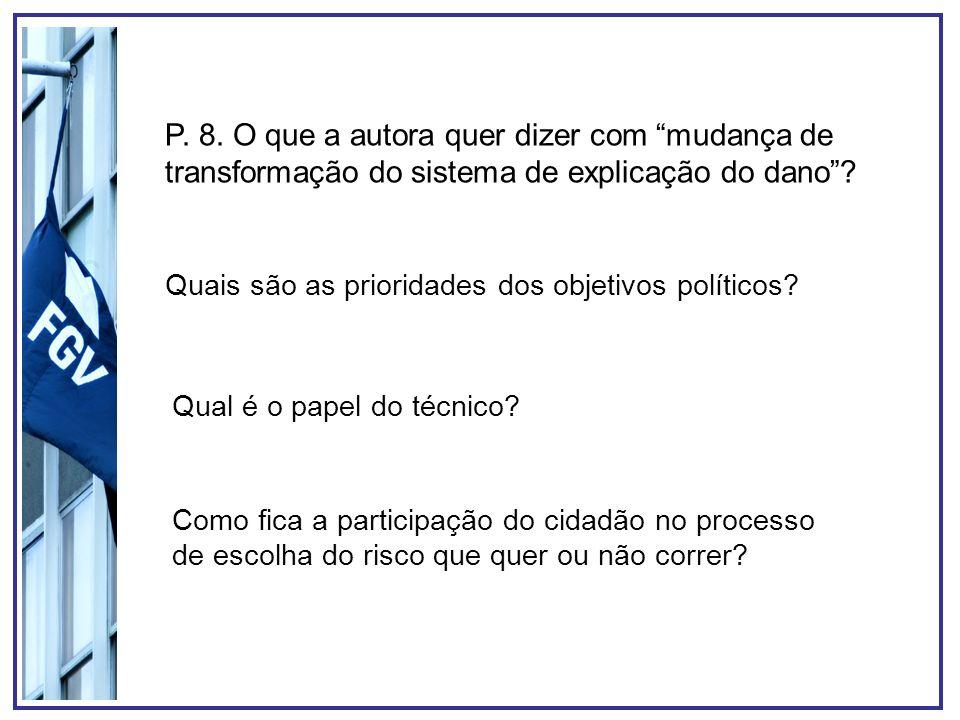 P. 8. O que a autora quer dizer com mudança de transformação do sistema de explicação do dano