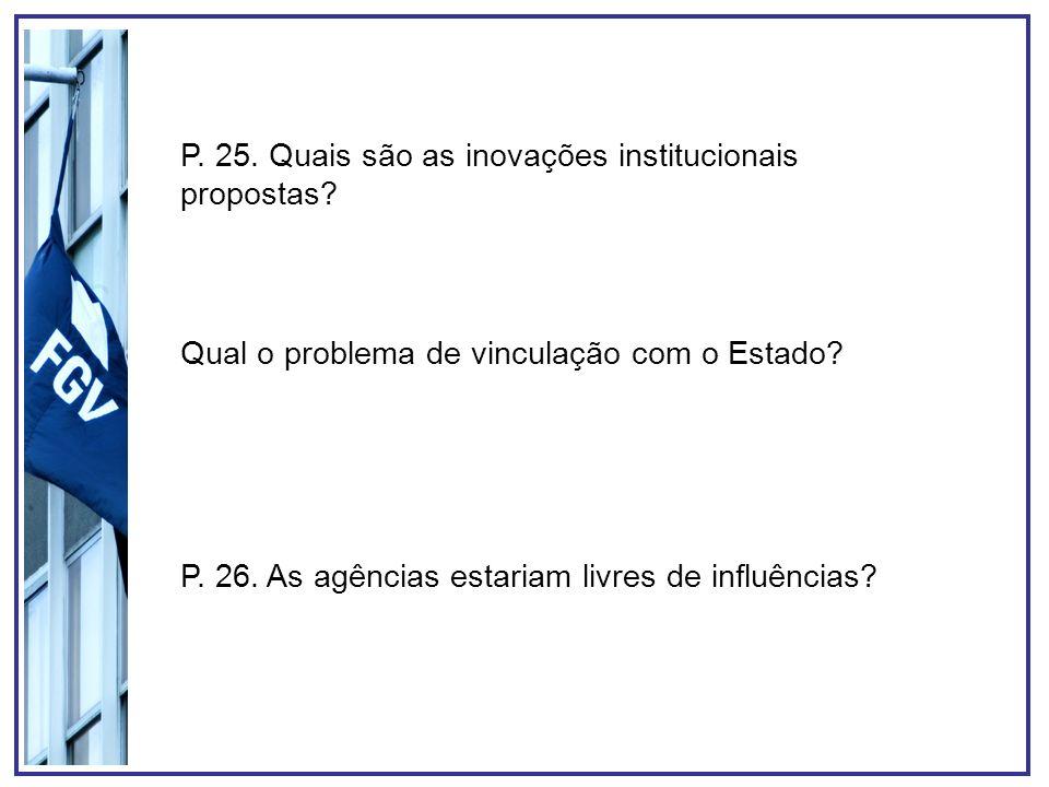 P. 25. Quais são as inovações institucionais propostas