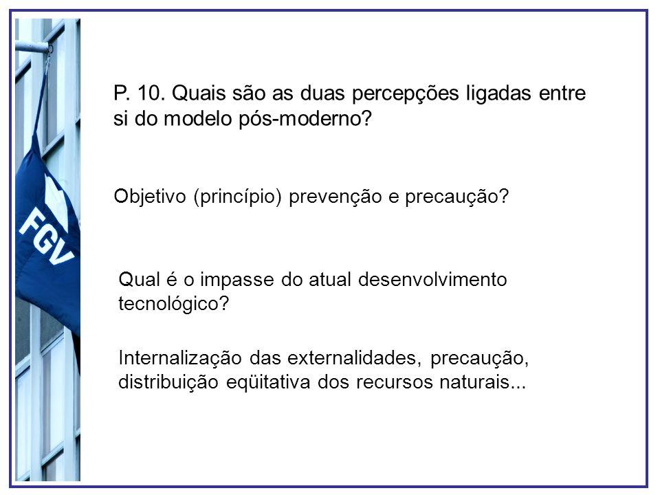 P. 10. Quais são as duas percepções ligadas entre si do modelo pós-moderno