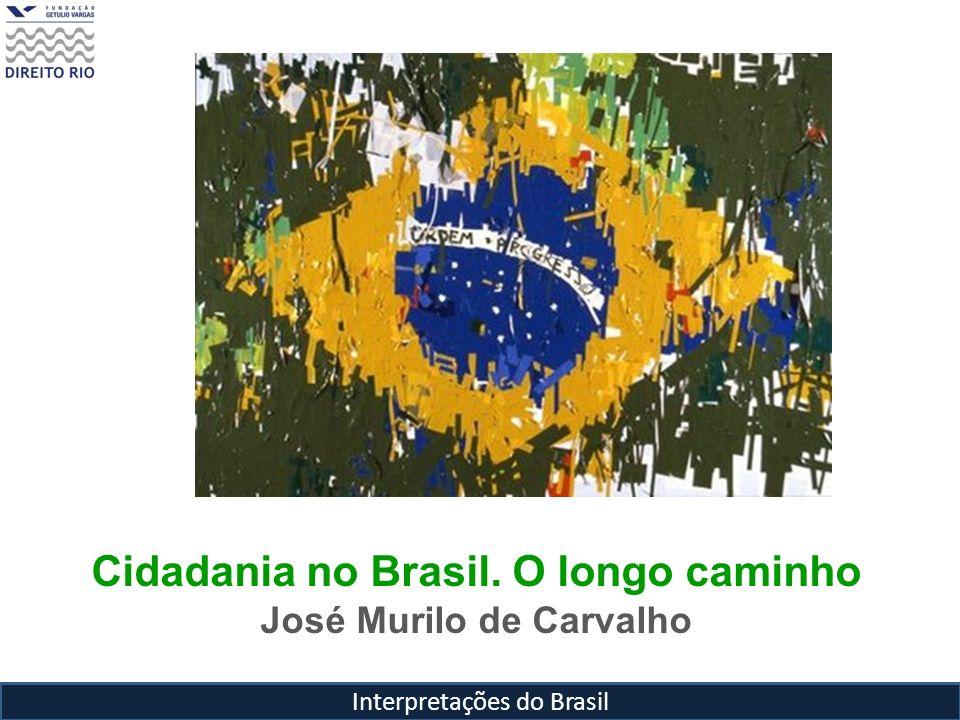 Cidadania no Brasil. O longo caminho José Murilo de Carvalho
