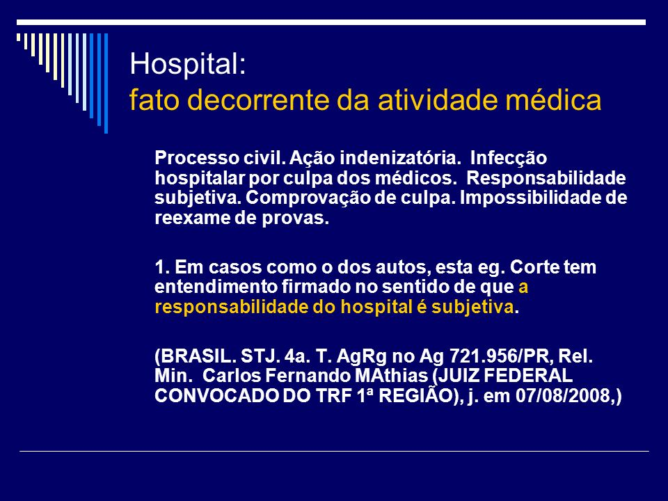 Hospital: fato decorrente da atividade médica