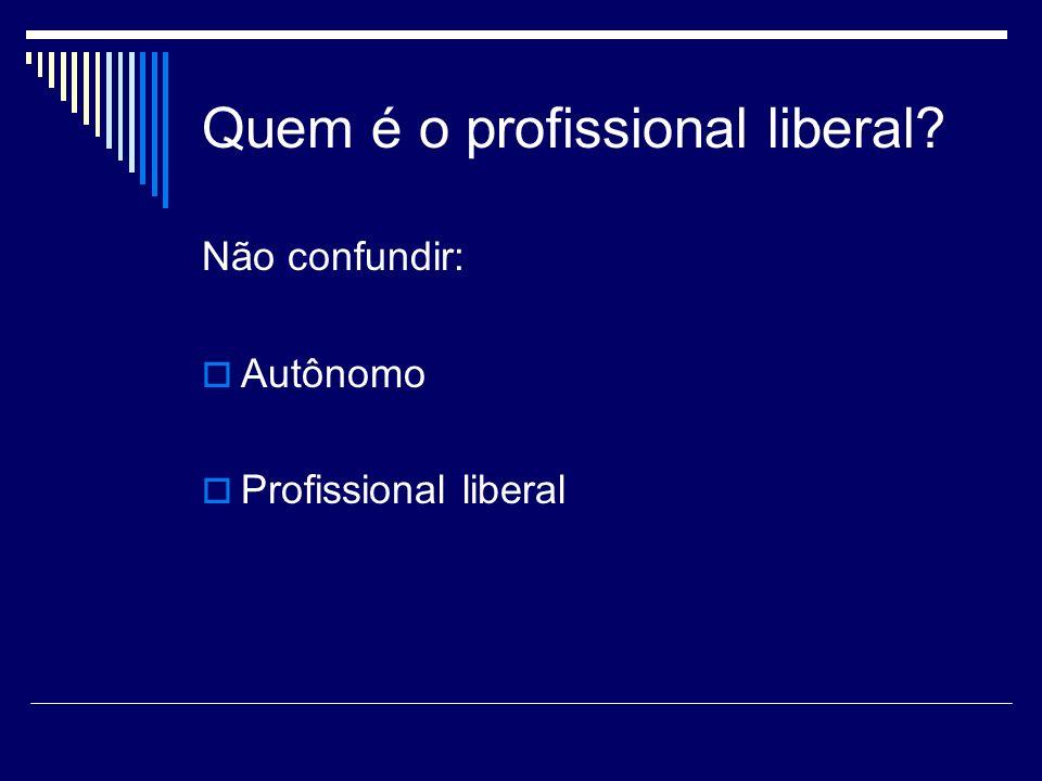 Quem é o profissional liberal