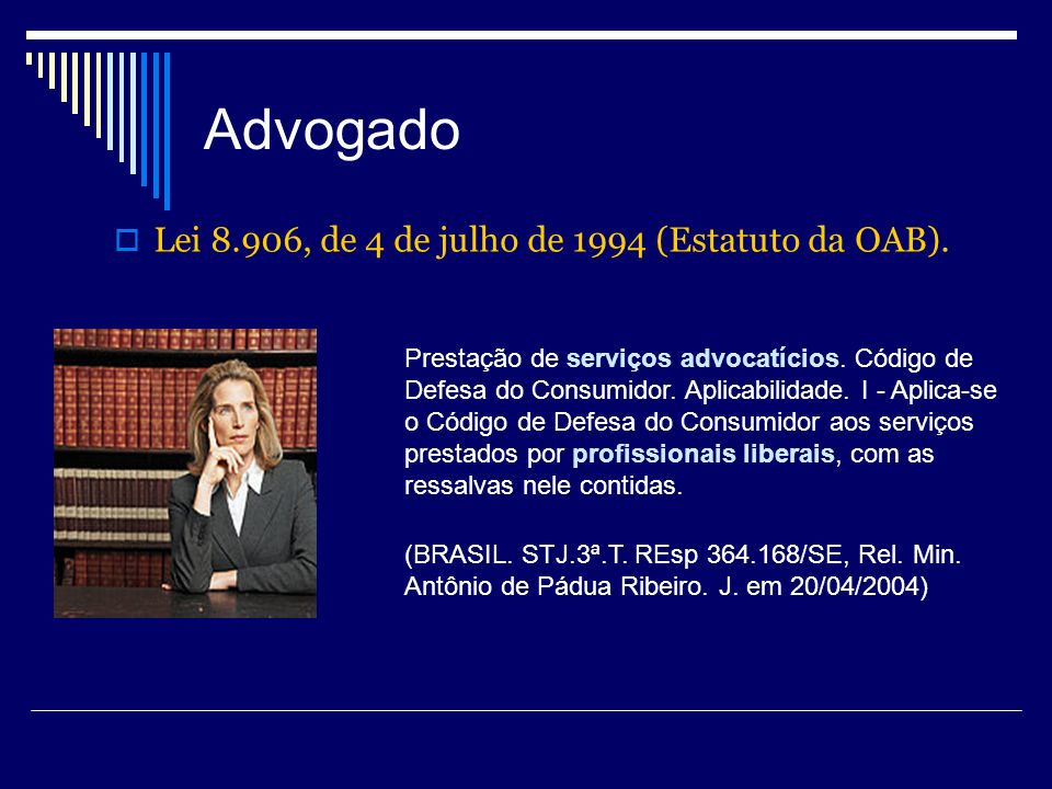 Advogado Lei 8.906, de 4 de julho de 1994 (Estatuto da OAB).