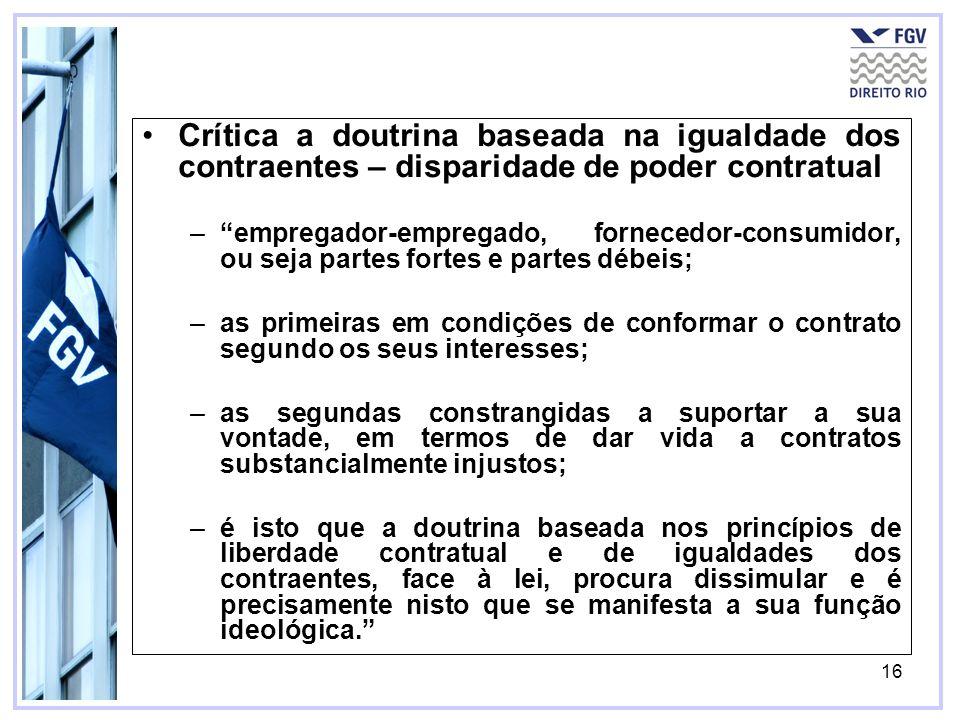 Crítica a doutrina baseada na igualdade dos contraentes – disparidade de poder contratual