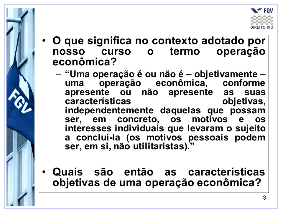 O que significa no contexto adotado por nosso curso o termo operação econômica