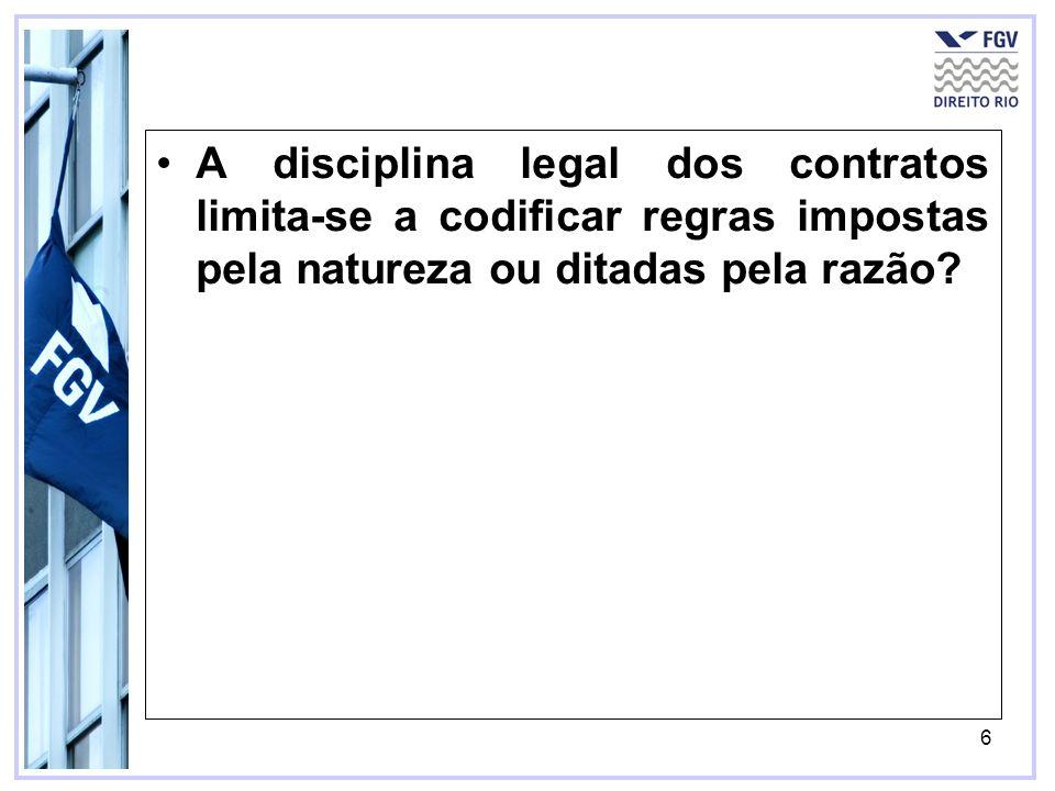 A disciplina legal dos contratos limita-se a codificar regras impostas pela natureza ou ditadas pela razão