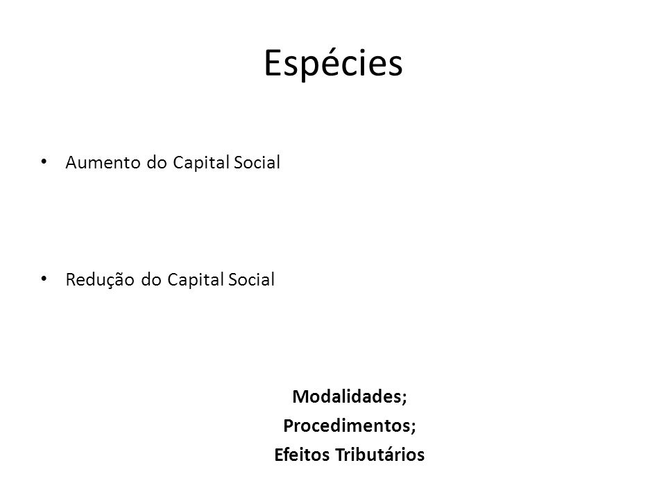 Espécies Aumento do Capital Social Redução do Capital Social