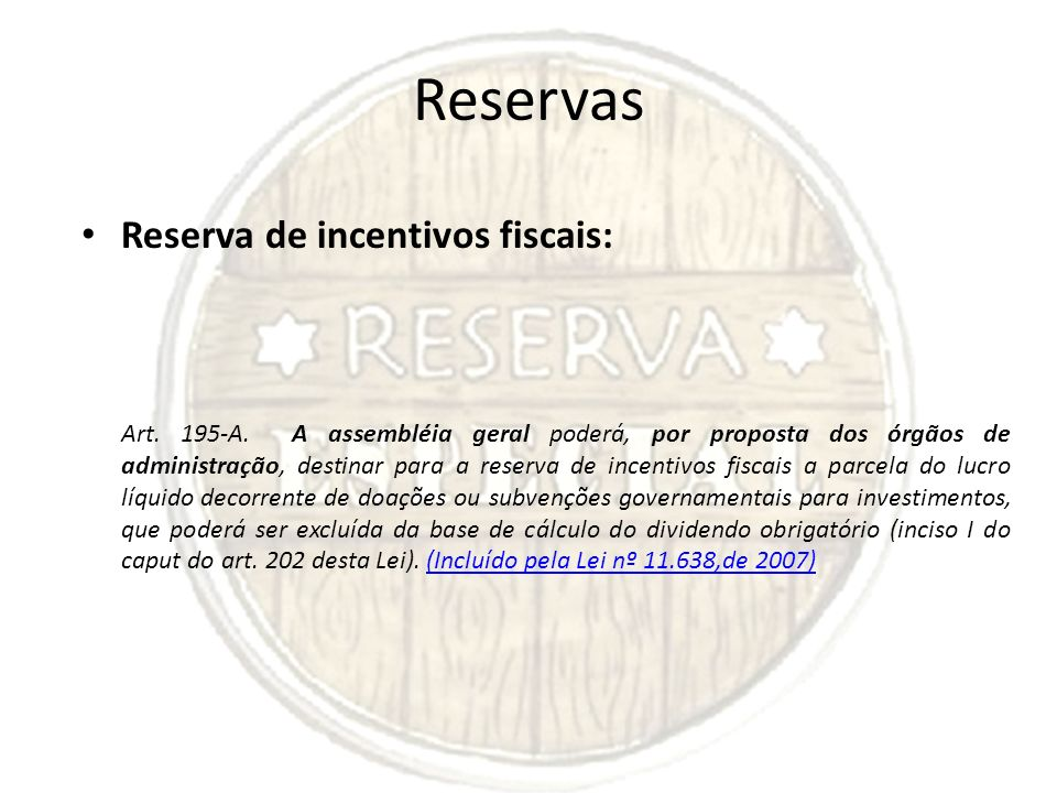 Reservas Reserva de incentivos fiscais: