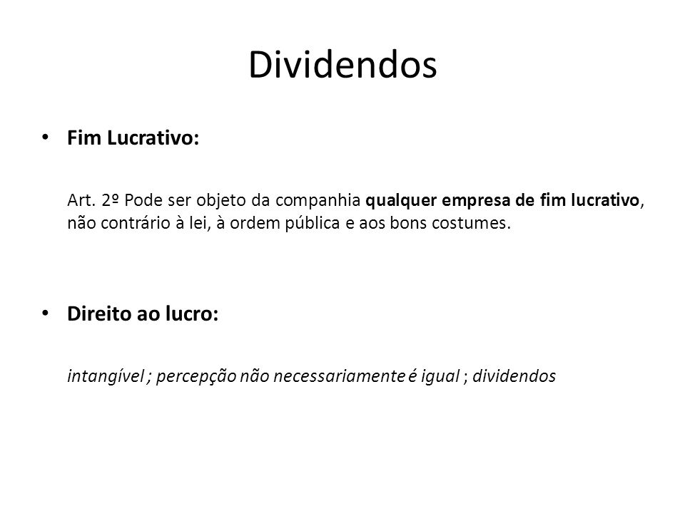 Dividendos Fim Lucrativo: Direito ao lucro: