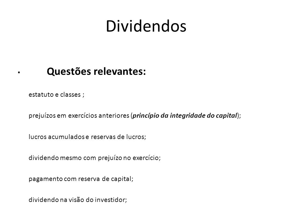 Dividendos Questões relevantes: estatuto e classes ;