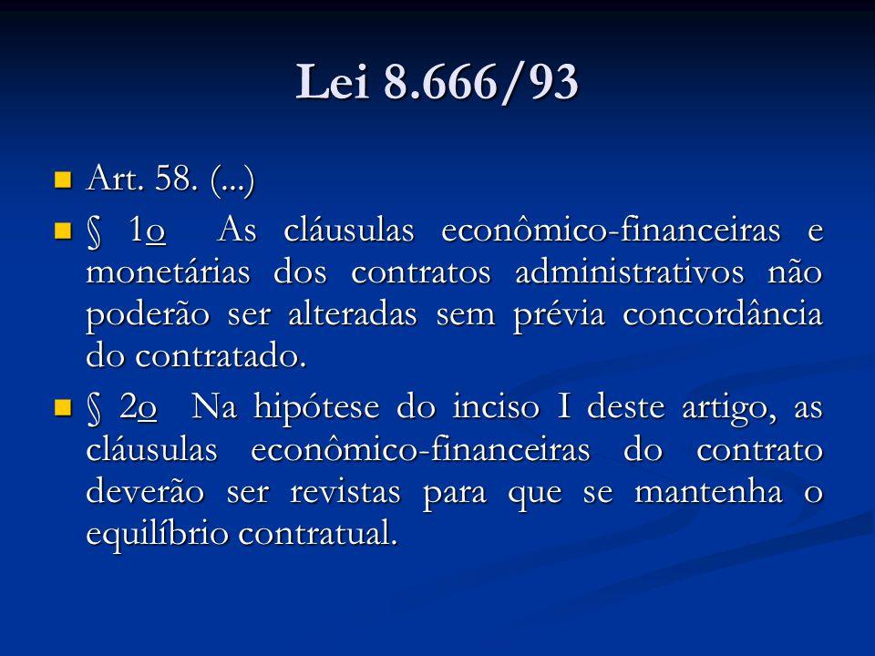 Lei 8.666/93 Art. 58. (...)