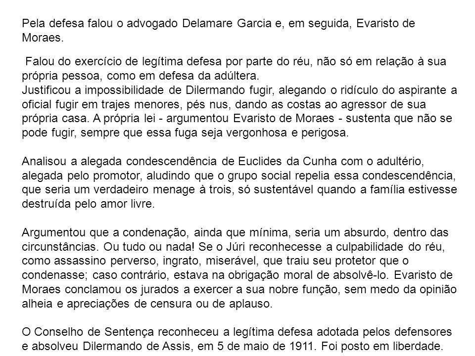 Pela defesa falou o advogado Delamare Garcia e, em seguida, Evaristo de Moraes.