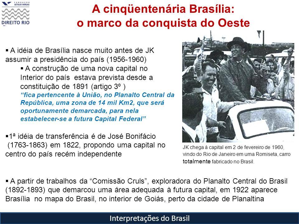 A cinqüentenária Brasília: o marco da conquista do Oeste