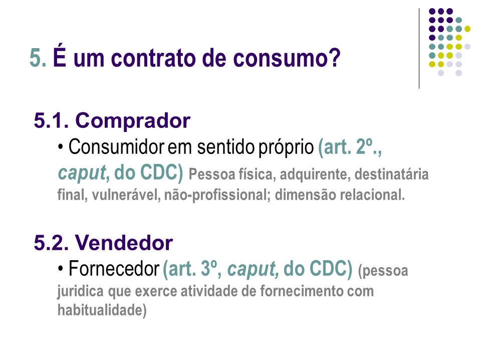 5. É um contrato de consumo