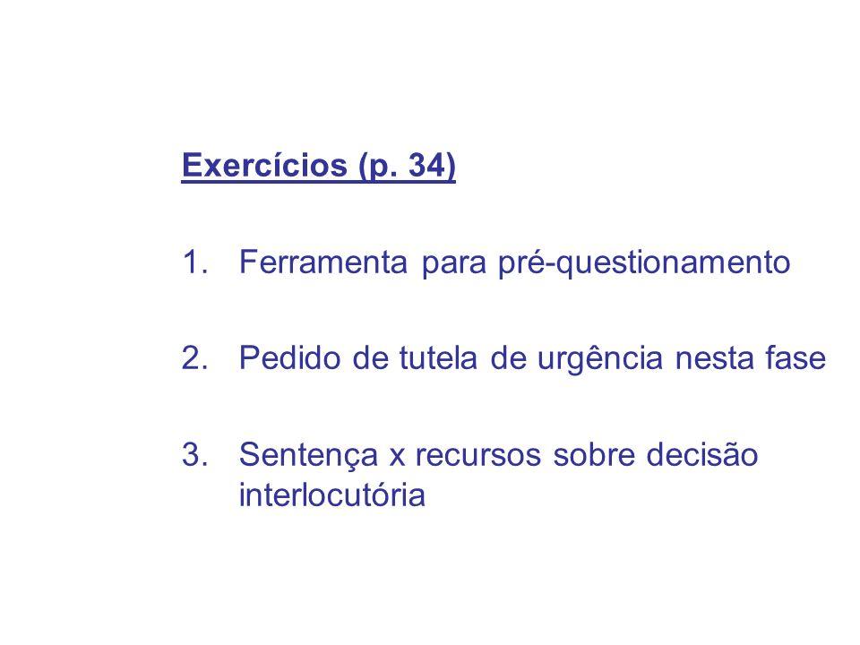 Exercícios (p. 34) Ferramenta para pré-questionamento.