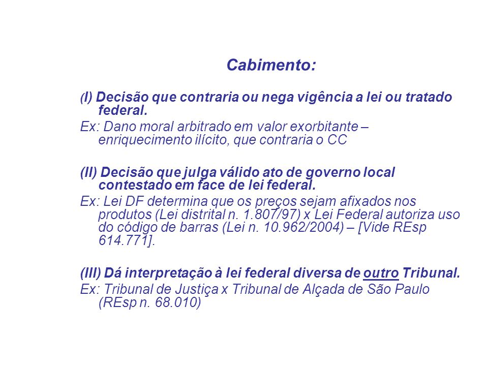 Cabimento: (I) Decisão que contraria ou nega vigência a lei ou tratado federal.