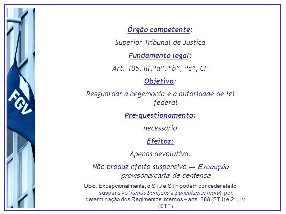 Superior Tribunal de Justiça Fundamento legal: