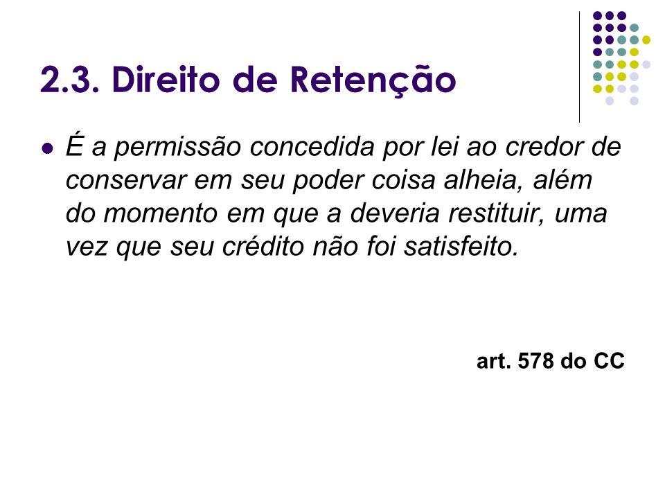 2.3. Direito de Retenção