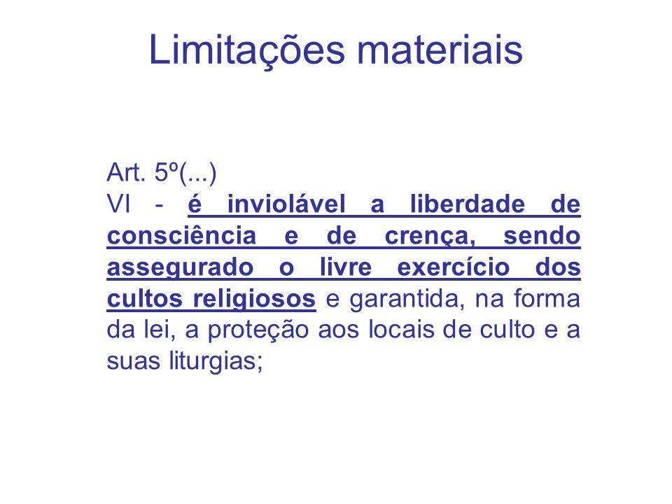 Limitações materiais Art. 5º(...)