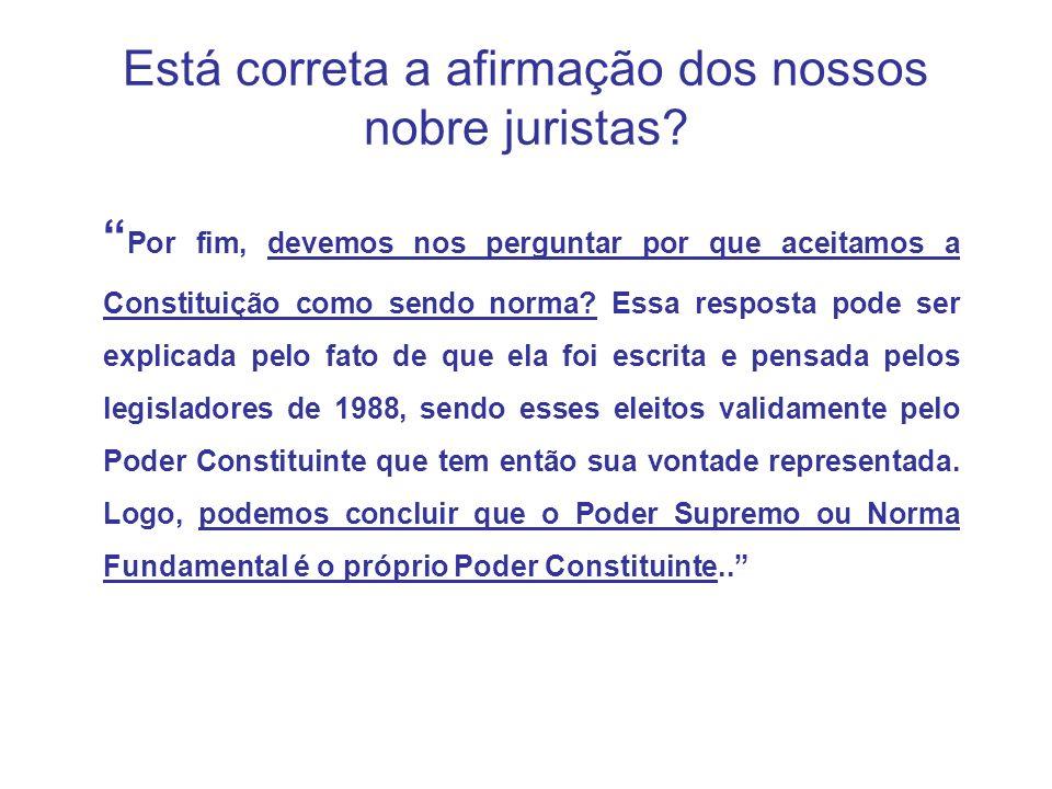 Está correta a afirmação dos nossos nobre juristas