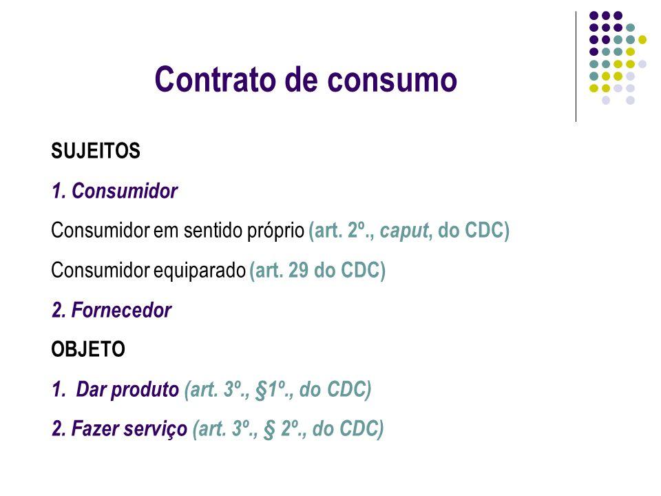 Contrato de consumo SUJEITOS 1. Consumidor