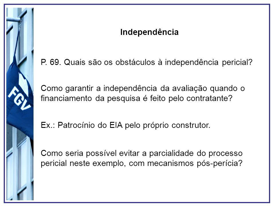 P. 69. Quais são os obstáculos à independência pericial