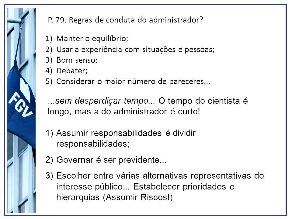 P. 79. Regras de conduta do administrador