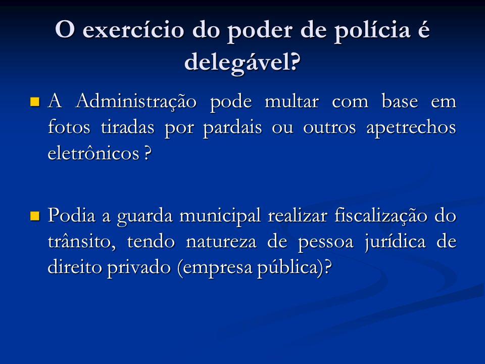 O exercício do poder de polícia é delegável