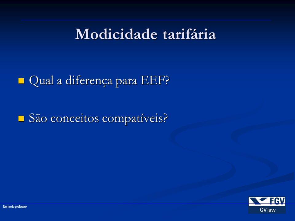 Modicidade tarifária Qual a diferença para EEF