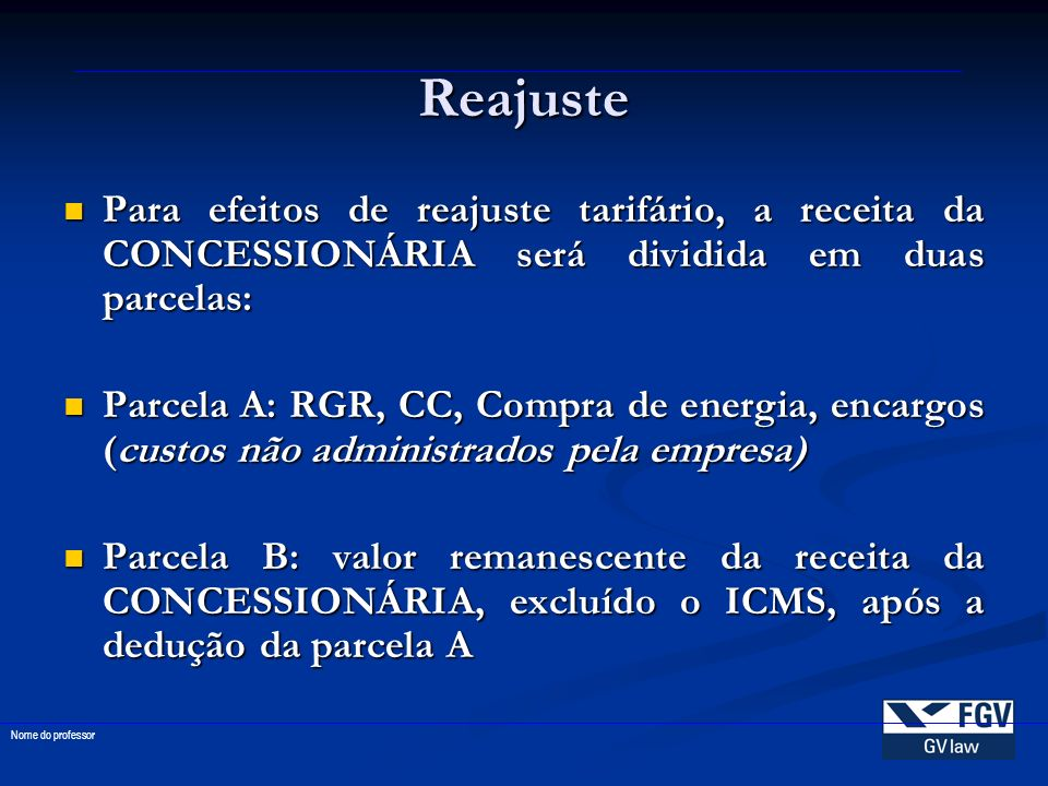 ReajustePara efeitos de reajuste tarifário, a receita da CONCESSIONÁRIA será dividida em duas parcelas: