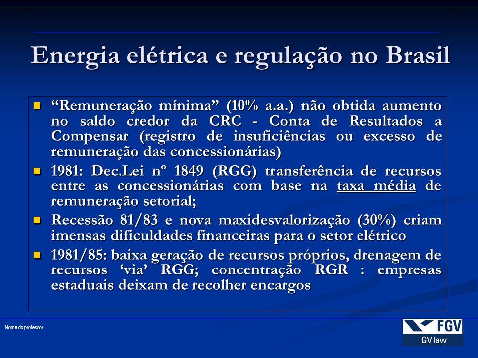 Energia elétrica e regulação no Brasil