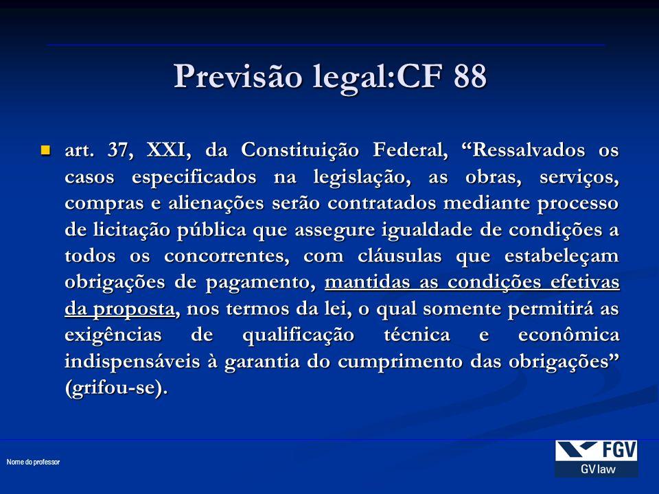 Previsão legal:CF 88