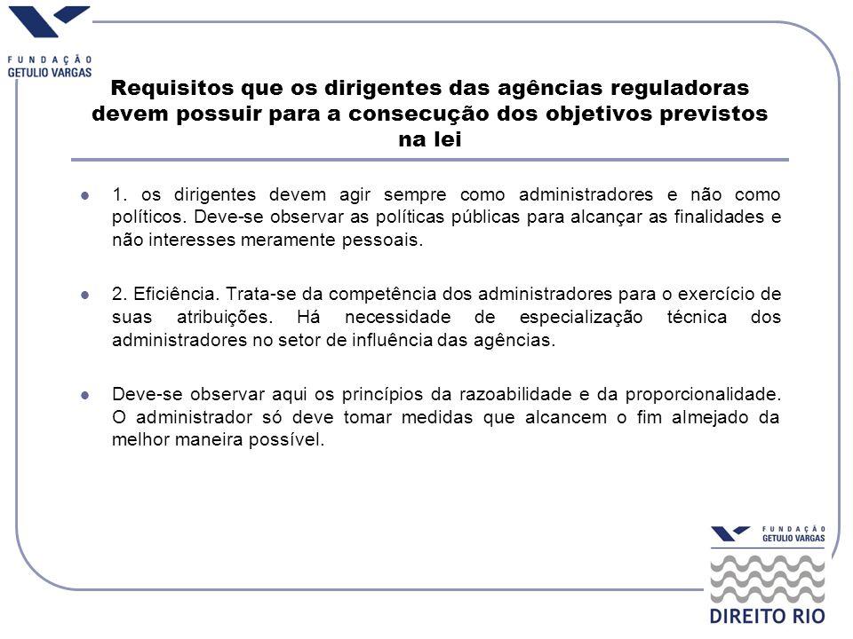 Requisitos que os dirigentes das agências reguladoras devem possuir para a consecução dos objetivos previstos na lei